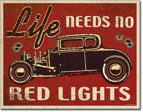 Plaque publicitaire vintage américaine - Life needs No Red Lights