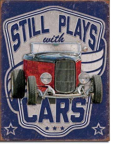 American Advertising Tin Sign - Vintage Wall Decor - Still Plays With Cars
